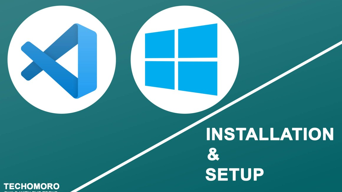 Installing Visual Studio Code on Windows 10 - Techomoro