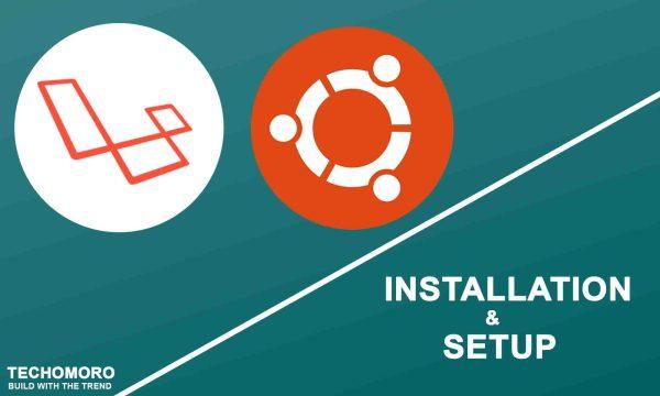 How to Install and Setup Laravel 5.8 on Ubuntu 19.04