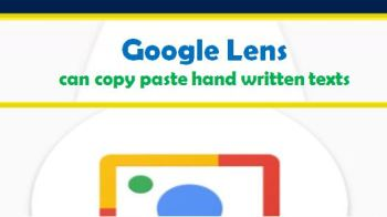 Google Lens has an Ability to Copy Handwritten Texts
