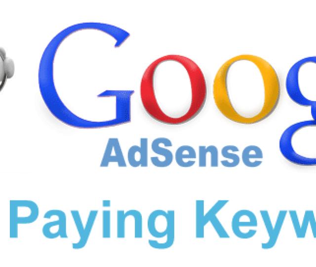Top High Paying Keywords Of Google Adsense In