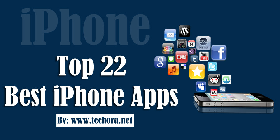 22 Best IPhone Apps You Must Have In Your Apple Smartphone