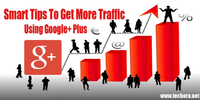 11 Smart Tips To Get More Traffic from Google Plus