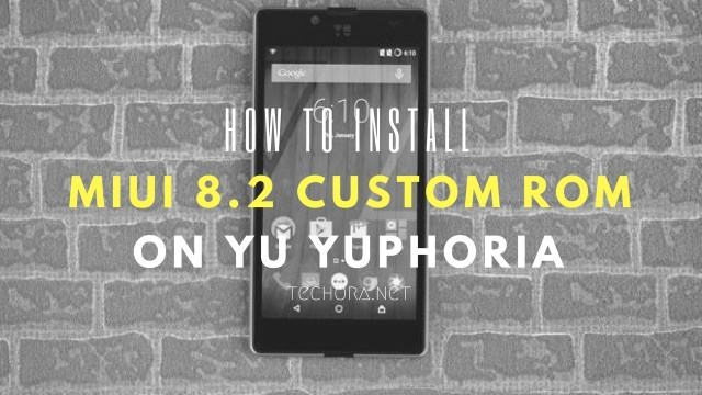 How to Download & Install MIUI 8.2 For Yuphoria