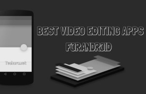 Top 5 Best Video Editing Apps for Android 2017