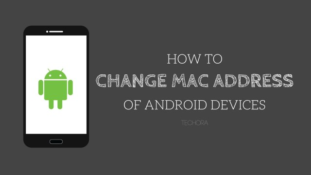 How to Modify/Change MAC Address of Android Devices