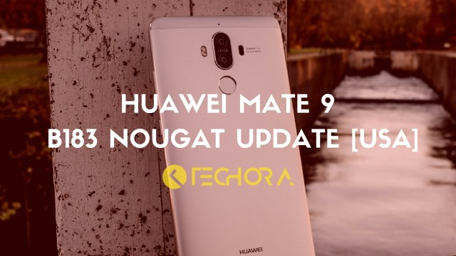 Download Huawei Mate 9 B183 Nougat Update [USA] with Amazon Alexa