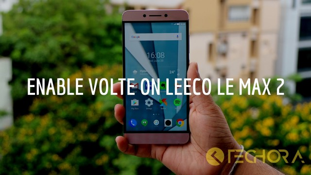 How to Enable VoLTE on LeEco Le Max 2