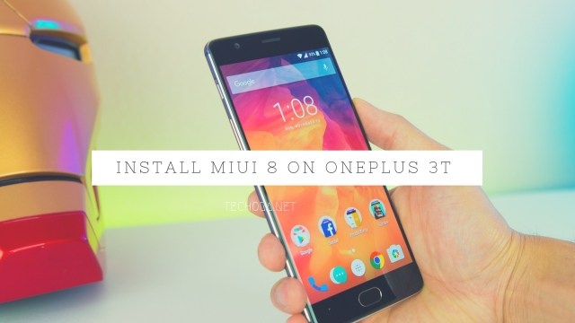 How To Download And Install MIUI 8 On OnePlus 3T
