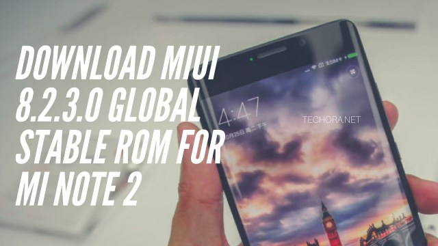 How to Download MIUI 8.2.3.0 Global Stable ROM for Mi Note 2