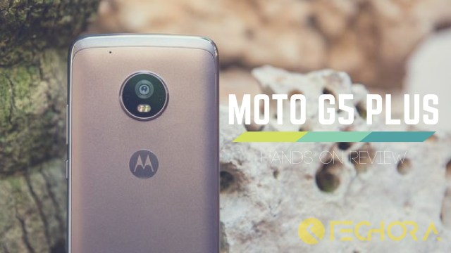 Moto G5 Plus Exclusive Hands-On Review and Features