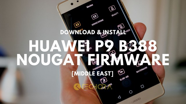 Download Huawei P9 B388 Nougat Firmware [Middle East]