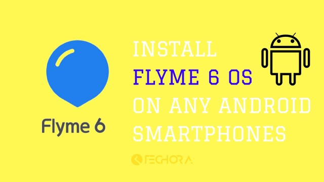 How to Install Flyme 6 OS on Any Android Smartphones [OnePlus 3T, Redmi Note 3]
