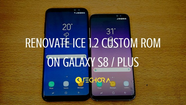 How to Install Renovate Ice 1.2 Custom Rom on Galaxy S8 / Plus