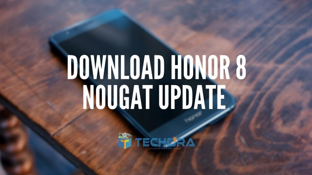 Download Honor 8 B330 Nougat Update [India]