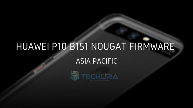 Download Huawei P10 B151 Nougat Firmware [Asia Pacific]