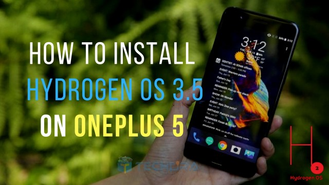 How to Download & Install Hydrogen OS 3.5 on OnePlus 5
