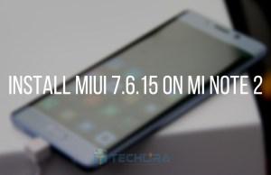 Install MIUI 7.6.15 on Mi Note 2
