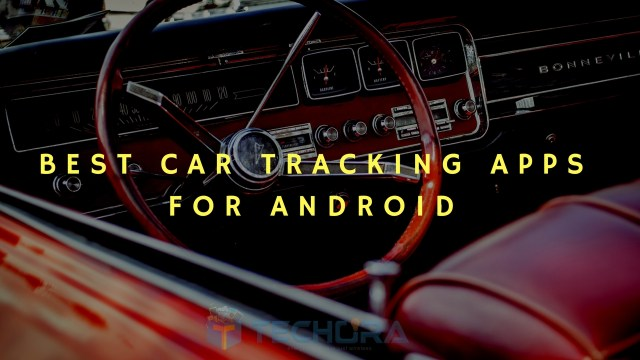 Best Car Tracking Apps for Android