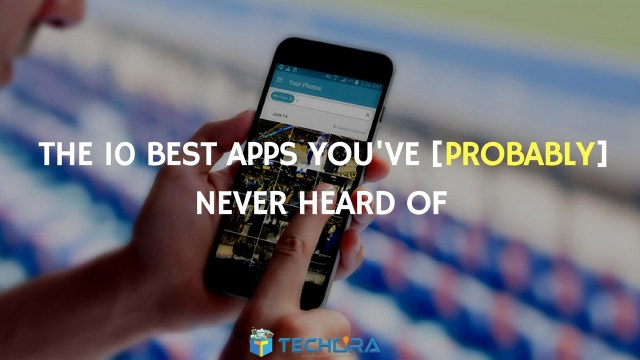 The 10 Best Apps You've [Probably] Never Heard Of