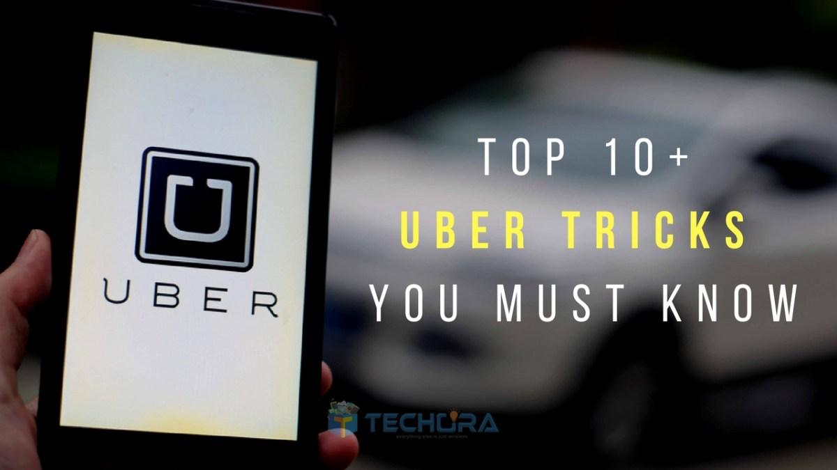 Top 10+ Cool Uber Tricks You Must Know [Uber App Tricks]