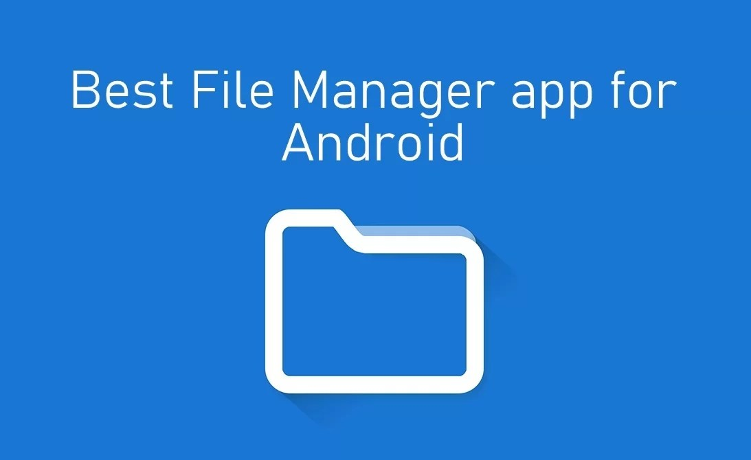 Best File Manager App For Android Smartphone Tablet Techowns
