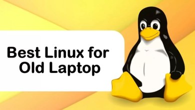 Photo of 10 Best Linux Distros for Old Laptop in 2020