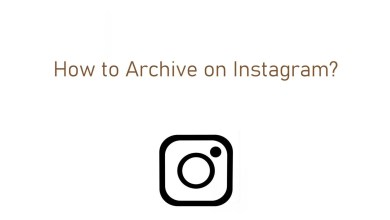 Photo of How to Archive on Instagram [Posts & Stories]