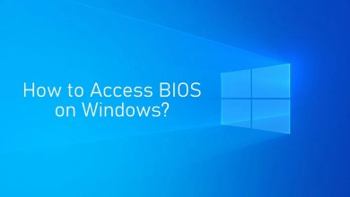Photo of How to Access BIOS on Windows 10/8/8.1/7