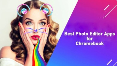 Photo of Best Photo Editor Apps for Chromebook in 2020
