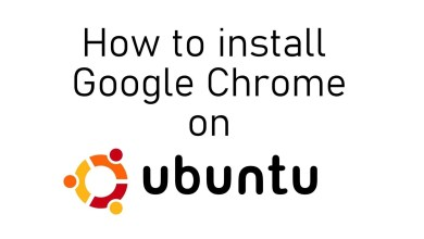 Photo of How to Install Google Chrome on Ubuntu