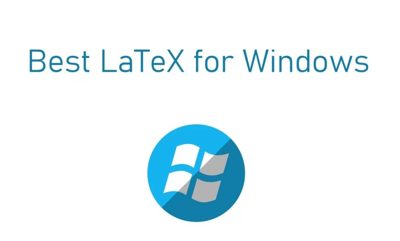 Best LaTeX for Windows