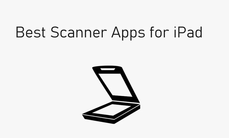Best Scanner Apps for iPad