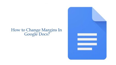 Photo of How to Change Margins In Google Docs [Left, Right, Top & Bottom]