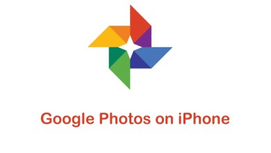 Photo of How to Install and Use Google Photos on iPhone