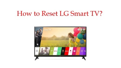 Photo of How to Reset LG Smart TV to Factory Settings