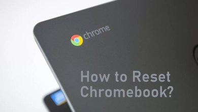 Photo of How to Reset Chromebook to Factory Settings Using 2 Ways