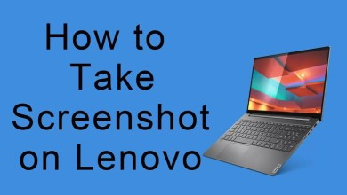 Photo of How to Take Screenshot on Lenovo Laptop & Desktop Easily