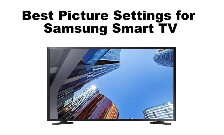 Best Picture Settings for Samsung Smart TV