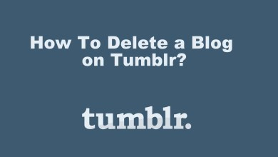 Photo of How To Delete a Blog on Tumblr [Primary & Secondary Blogs]