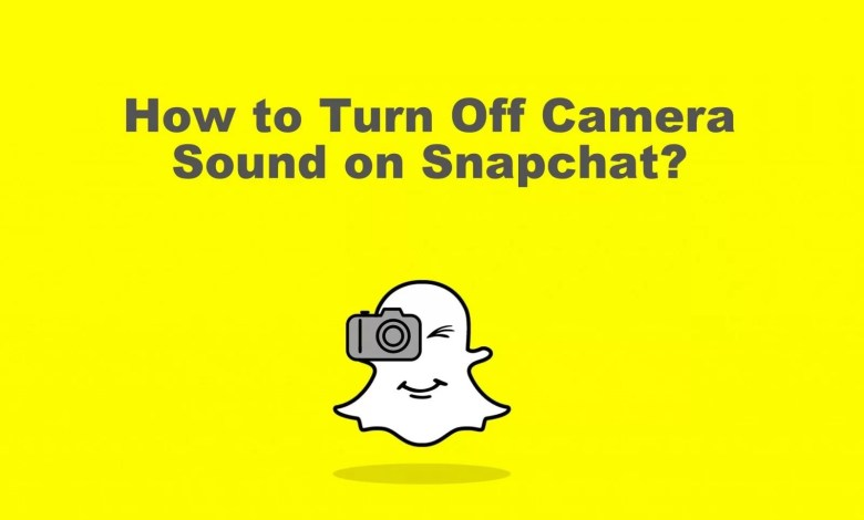 How to Turn Off Camera Sound on Snapchat