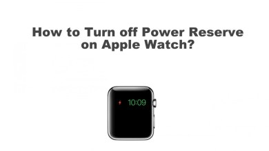 Photo of How to Turn off Power Reserve on Apple Watch