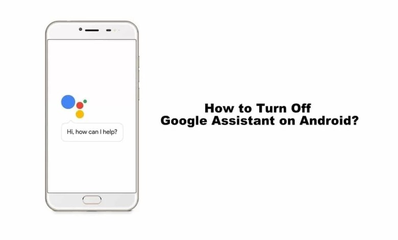 Turn off Google Assistant on Android