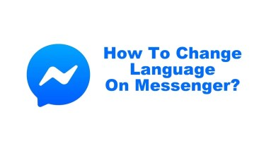 Photo of How To Change Language On Messenger in Just a Minute