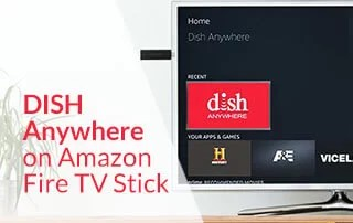 Dish Any where - Activate Dish Anywhere on Amazon FireStick