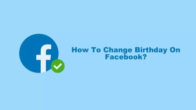 Photo of How To Change Birthday On Facebook in 2 Minutes