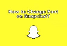 Photo of How to Change Font on Snapchat [Font Style and Color]