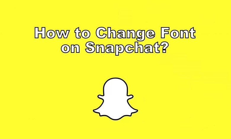 How to Change Font on Snapchat