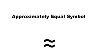 Photo of How to Add Approximately Equal Symbol on Windows & Mac