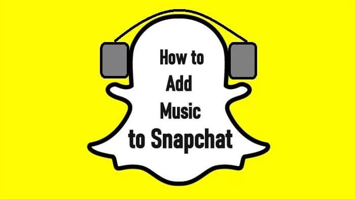 How to Add Music to Snapchat
