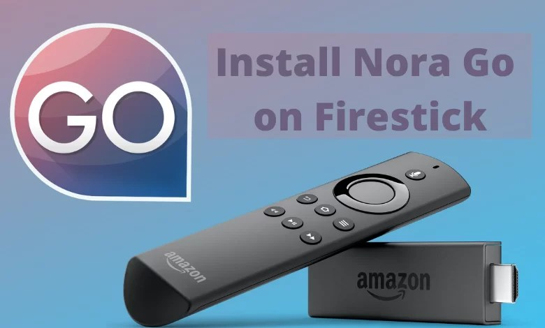 Install Nora Go on Firestick